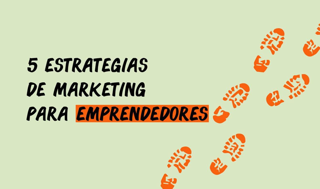 estrategias de marketing para emprendedores